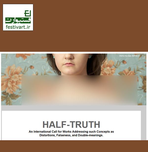 فراخوان اثر هنری نمایشگاه HALF-TRUTH سال ۲۰۱۷