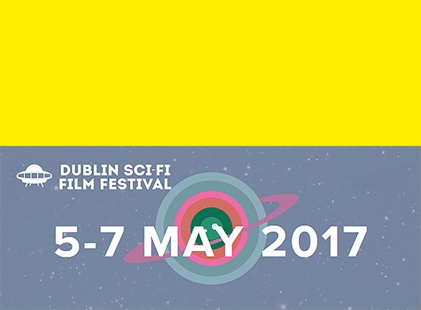 فراخوان جشنواره بین المللی فیلم های علمی تخیلی «دوبلین» سال ۲۰۱۷