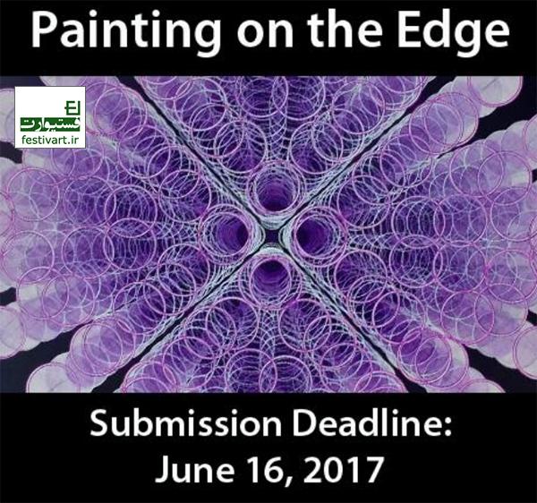 فراخوان هفتمین مسابقه بین المللی نقاشی بر روی لبه/Painting on the Edge 2017 سال ۲۰۱۷