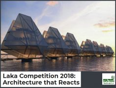 فراخوان مسابقه معماری Laka: Architecture that Reacts سال ۲۰۱۸