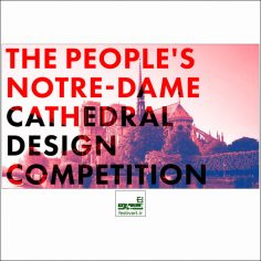 فراخوان رقابت بین المللی طراحی کلیسای جامع نوتردام ۲۰۱۹