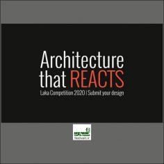 فراخوان رقابت بین المللی معماری Laka| Architecture that Reacts ۲۰۲۰