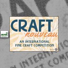فراخوان نمایشگاه بین المللی صنایع دستی Craft Nouveau ۲۰۱۹