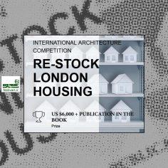 فراخوان رقابت بین المللی معماری RE-Stock London Housing ۲۰۲۰