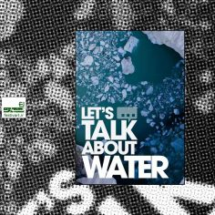 مهلت فراخوان رقابت بین المللی فیلم کوتاه Let's Talk About Water ۲۰۲۰ تمدید شد.