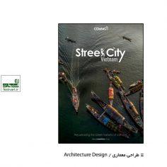 فراخوان رقابت بین المللی طراحی بازسازی بازارهای خیابانی ویتنام ۲۰۲۰