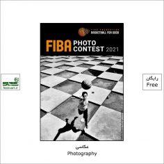 فراخوان رقابت بین المللی عکاسی FIBA ۲۰۲۱
